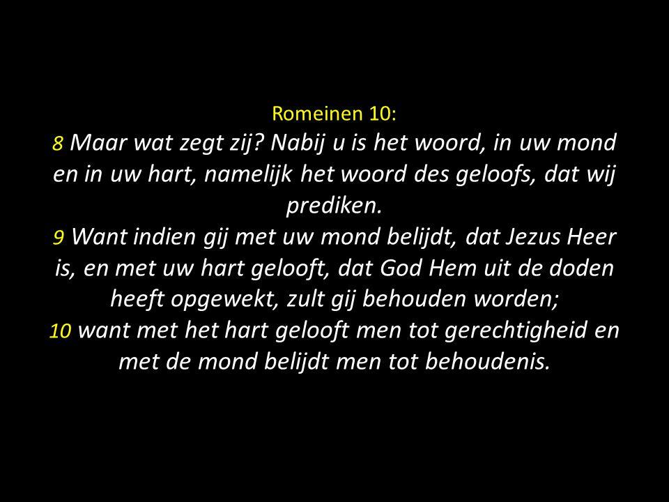Romeinen 10: 8 Maar wat zegt zij