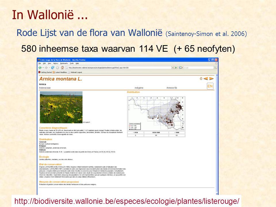 In Wallonië ... Rode Lijst van de flora van Wallonië (Saintenoy-Simon et al. 2006) 580 inheemse taxa waarvan 114 VE (+ 65 neofyten)