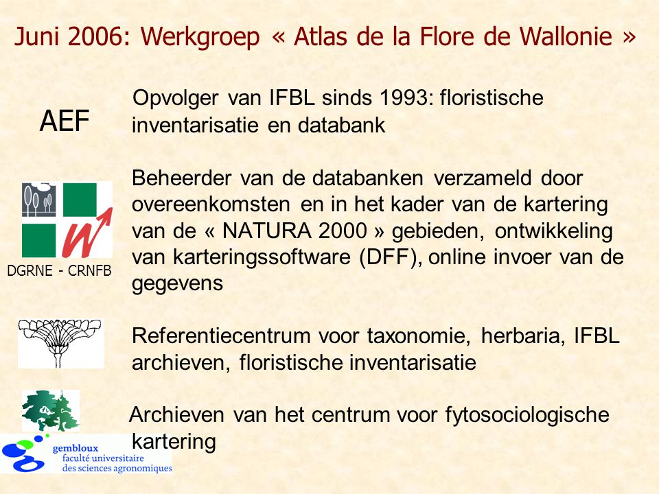 AEF Juni 2006: Werkgroep « Atlas de la Flore de Wallonie »