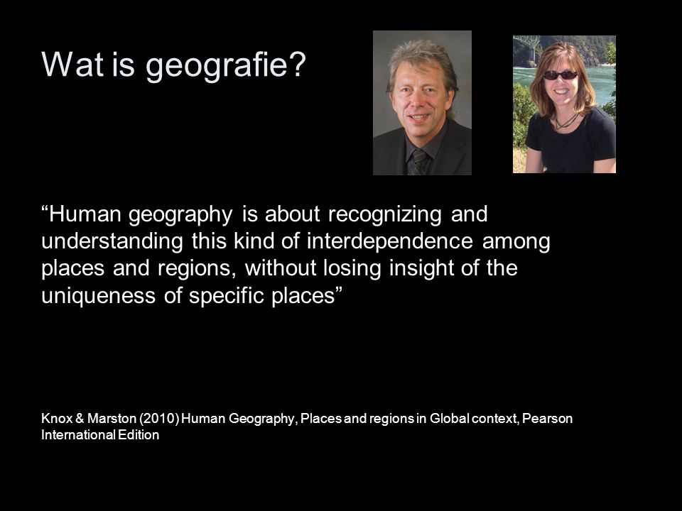 Wat is geografie Human geography is about recognizing and