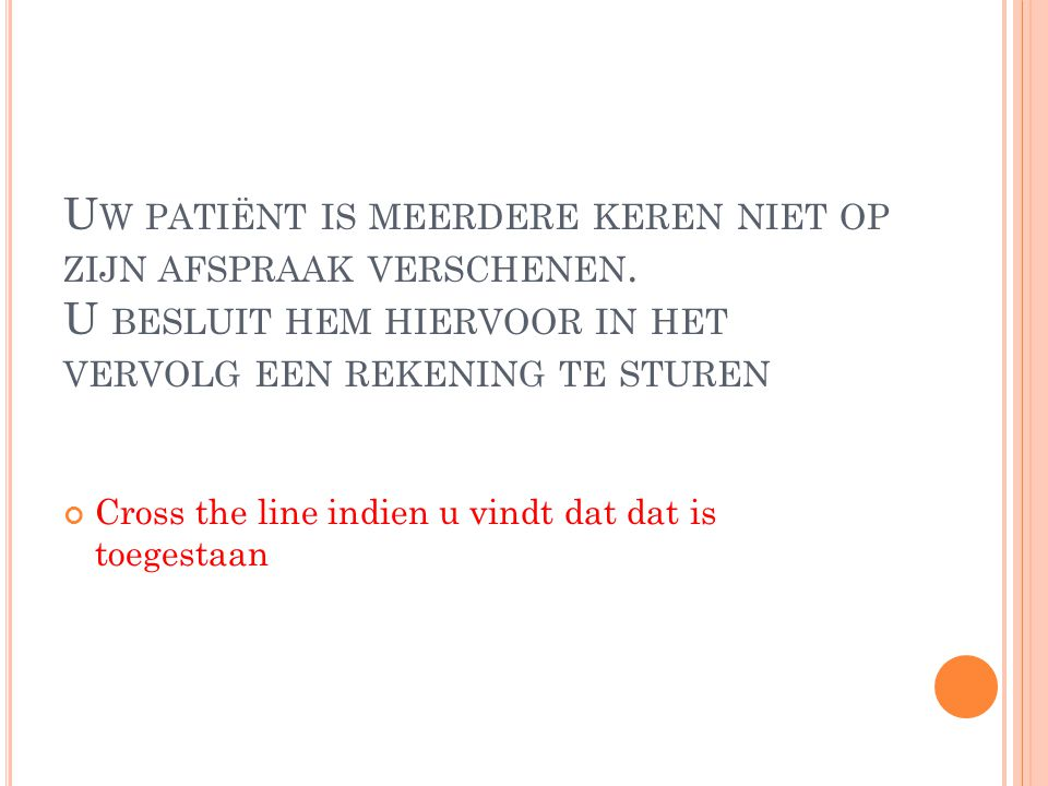 Uw patiënt is meerdere keren niet op zijn afspraak verschenen