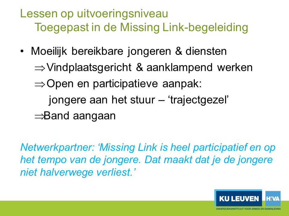 Lessen op uitvoeringsniveau Toegepast in de Missing Link-begeleiding
