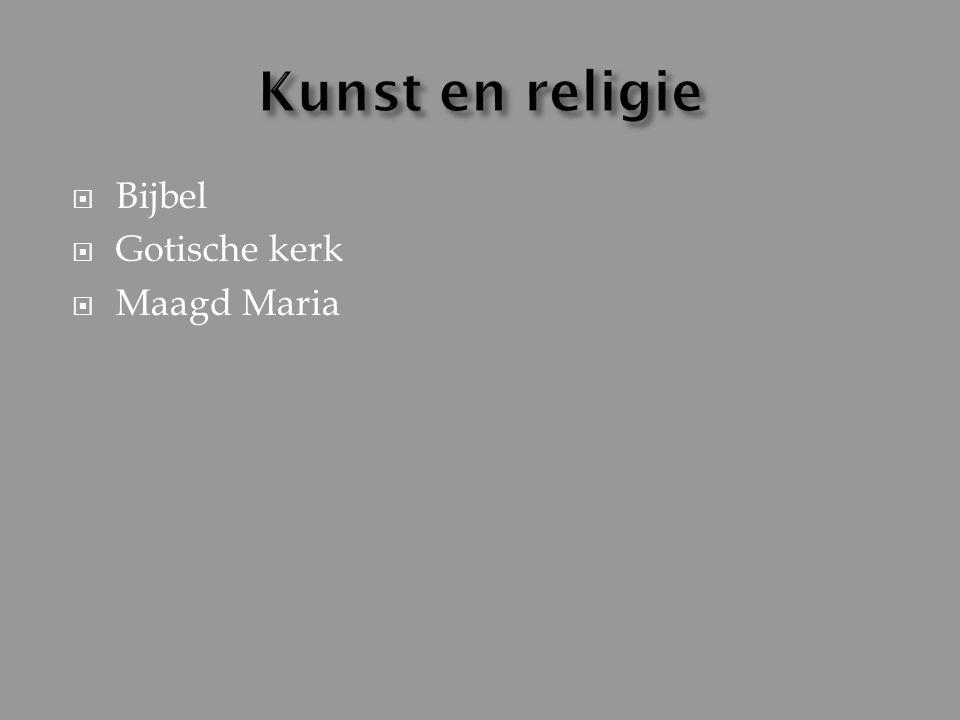 Kunst en religie Bijbel Gotische kerk Maagd Maria