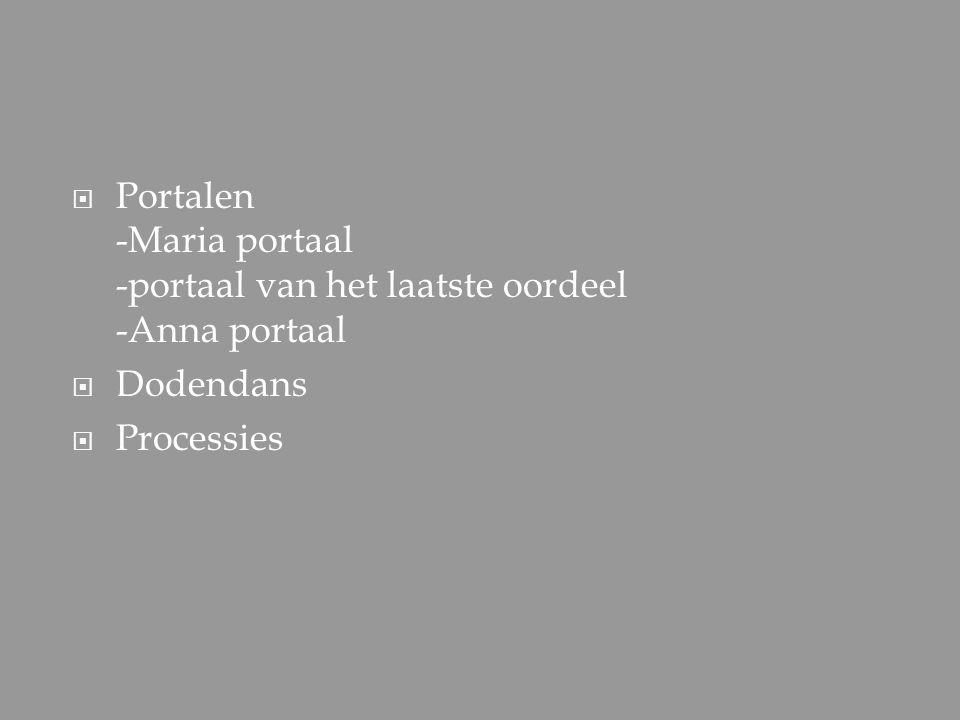 Portalen -Maria portaal -portaal van het laatste oordeel -Anna portaal