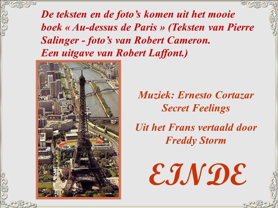 De teksten en de foto's komen uit het mooie boek « Au-dessus de Paris » (Teksten van Pierre Salinger - foto's van Robert Cameron. Een uitgave van Robert Laffont.)