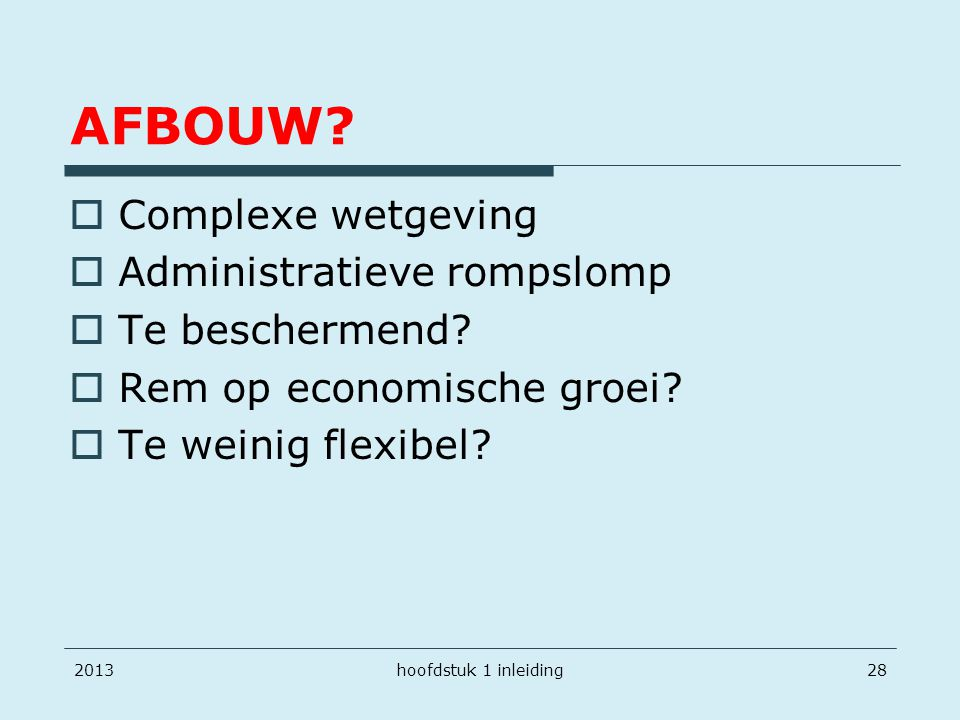 AFBOUW Complexe wetgeving Administratieve rompslomp Te beschermend