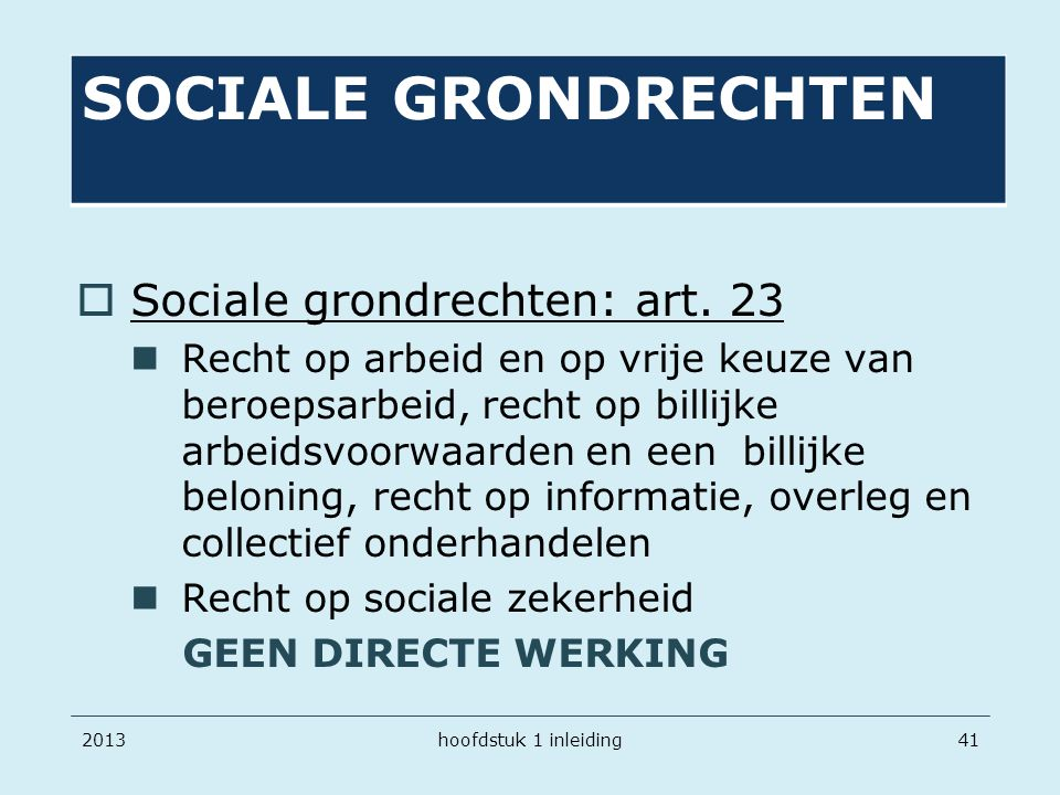 SOCIALE GRONDRECHTEN Sociale grondrechten: art. 23