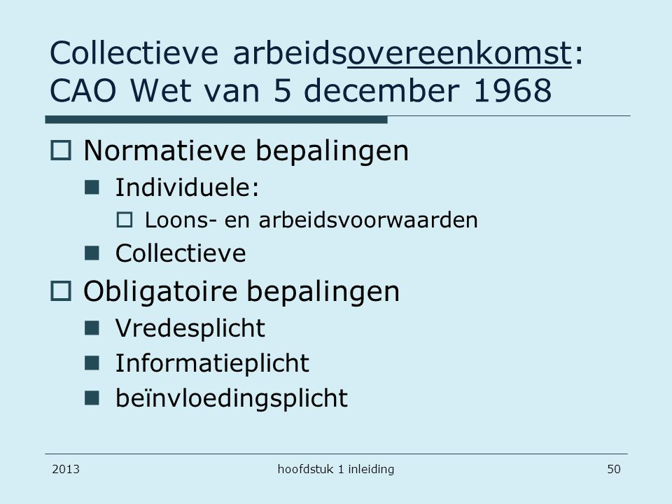 Collectieve arbeidsovereenkomst: CAO Wet van 5 december 1968