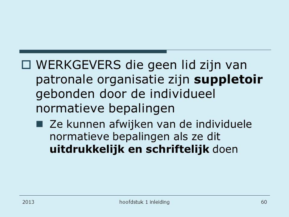 WERKGEVERS die geen lid zijn van patronale organisatie zijn suppletoir gebonden door de individueel normatieve bepalingen