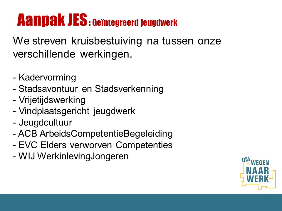 Aanpak JES : Geïntegreerd jeugdwerk