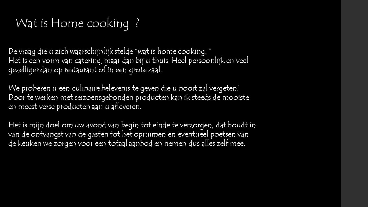 Wat is Home cooking De vraag die u zich waarschijnlijk stelde wat is home cooking.