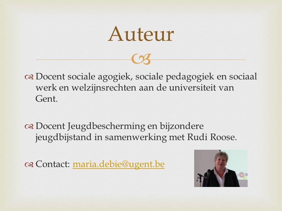 Auteur Docent sociale agogiek, sociale pedagogiek en sociaal werk en welzijnsrechten aan de universiteit van Gent.