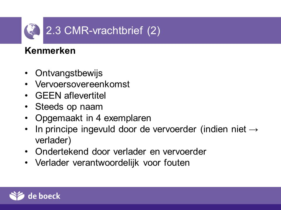 2.3 CMR-vrachtbrief (2) Kenmerken Ontvangstbewijs Vervoersovereenkomst