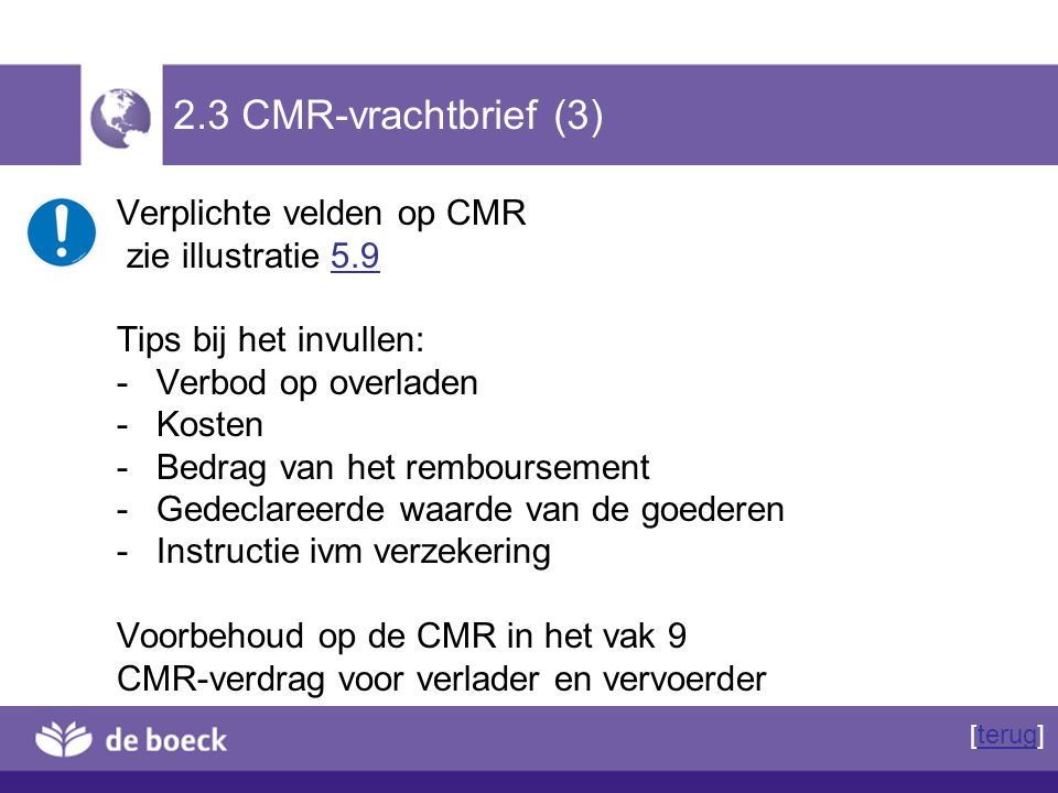 2.3 CMR-vrachtbrief (3) Verplichte velden op CMR zie illustratie 5.9