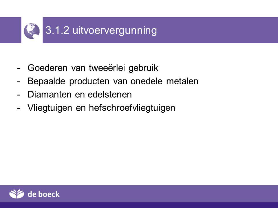 3.1.2 uitvoervergunning Goederen van tweeërlei gebruik