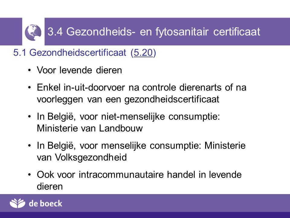 3.4 Gezondheids- en fytosanitair certificaat