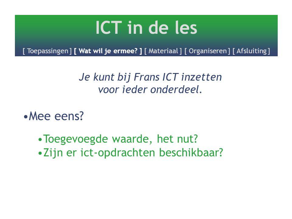 Je kunt bij Frans ICT inzetten