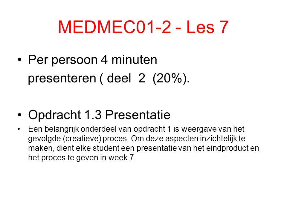 MEDMEC01-2 - Les 7 Per persoon 4 minuten presenteren ( deel 2 (20%).