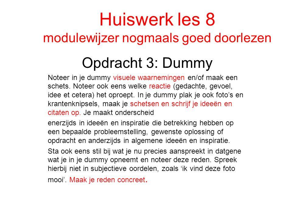 Huiswerk les 8 modulewijzer nogmaals goed doorlezen