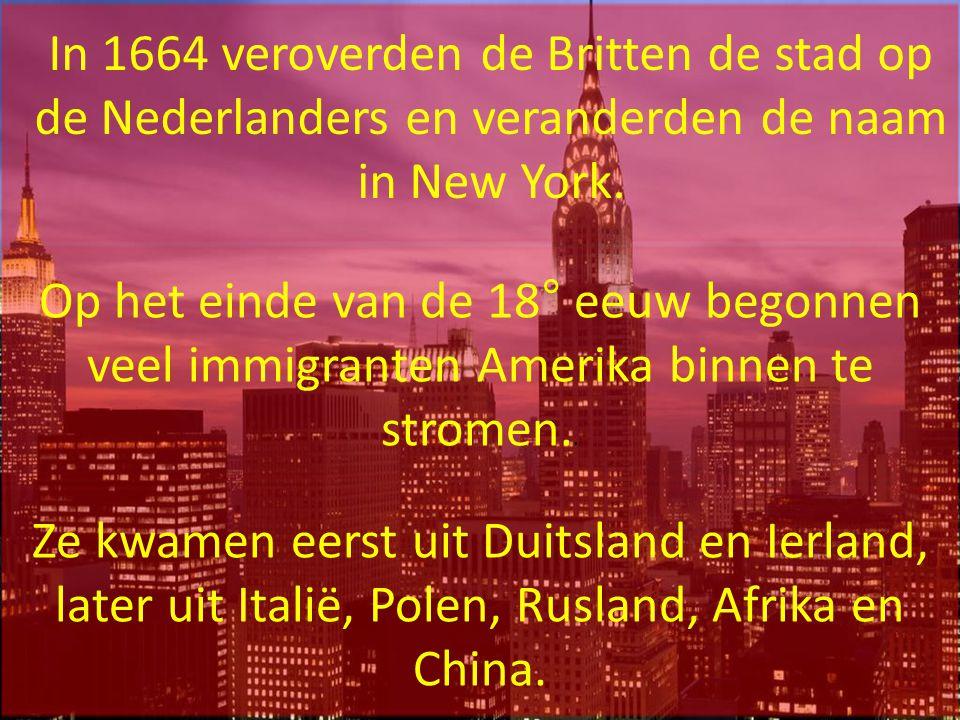 In 1664 veroverden de Britten de stad op de Nederlanders en veranderden de naam in New York.