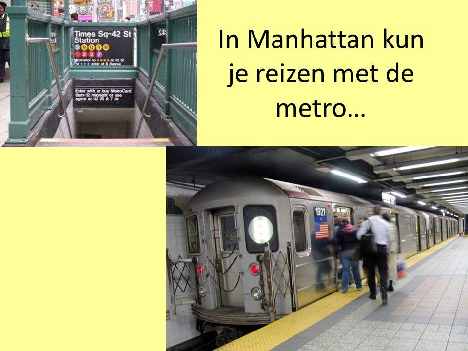 In Manhattan kun je reizen met de metro…
