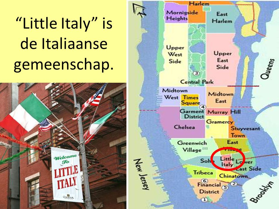 Little Italy is de Italiaanse gemeenschap.
