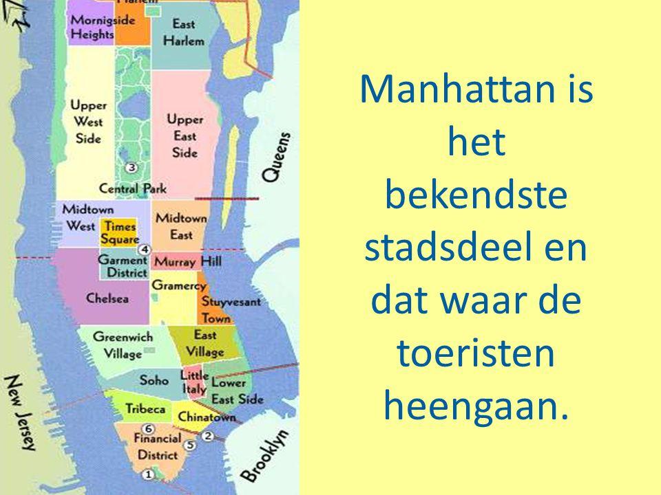 Manhattan is het bekendste stadsdeel en dat waar de toeristen heengaan.