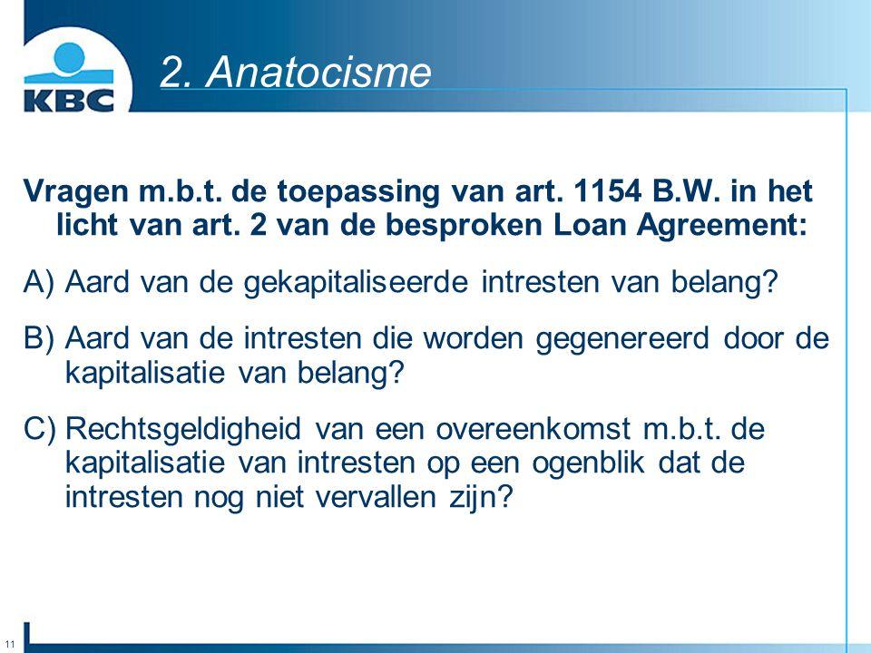 2. Anatocisme Vragen m.b.t. de toepassing van art. 1154 B.W. in het licht van art. 2 van de besproken Loan Agreement: