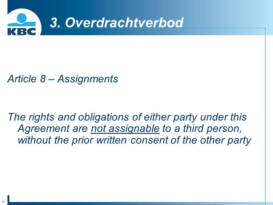 3. Overdrachtverbod Article 8 – Assignments