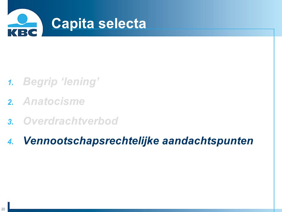 Capita selecta Begrip 'lening' Anatocisme Overdrachtverbod