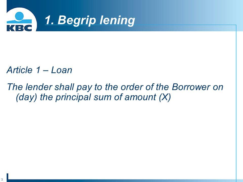 1. Begrip lening Article 1 – Loan