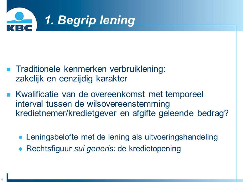 1. Begrip lening Traditionele kenmerken verbruiklening: zakelijk en eenzijdig karakter.