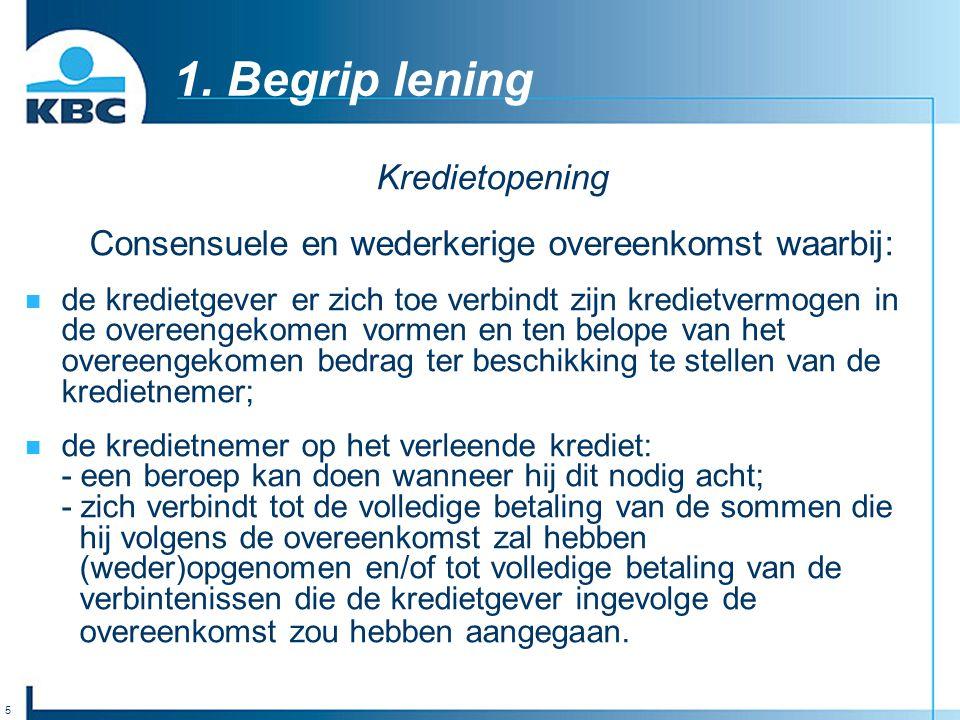 Kredietopening Consensuele en wederkerige overeenkomst waarbij: