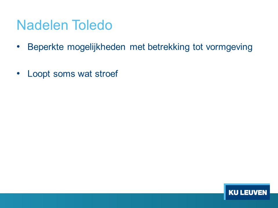 Nadelen Toledo Beperkte mogelijkheden met betrekking tot vormgeving