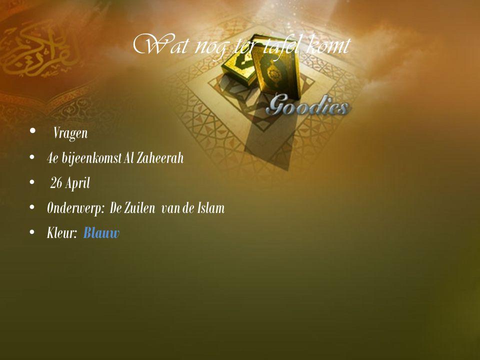 Wat nog ter tafel komt Vragen 4e bijeenkomst Al Zaheerah 26 April