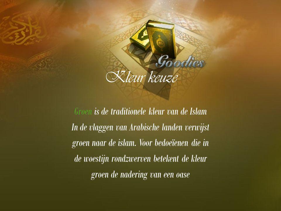 Kleur keuze Groen is de traditionele kleur van de Islam