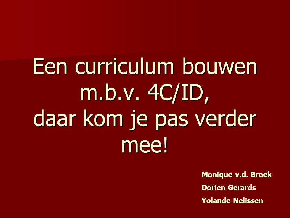 Een curriculum bouwen m.b.v. 4C/ID, daar kom je pas verder mee!