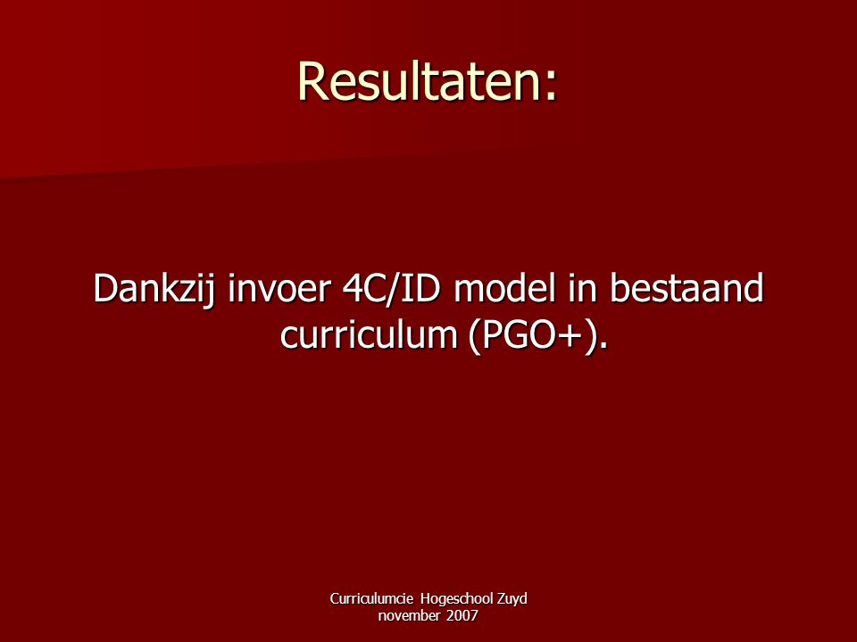 Resultaten: Dankzij invoer 4C/ID model in bestaand curriculum (PGO+).