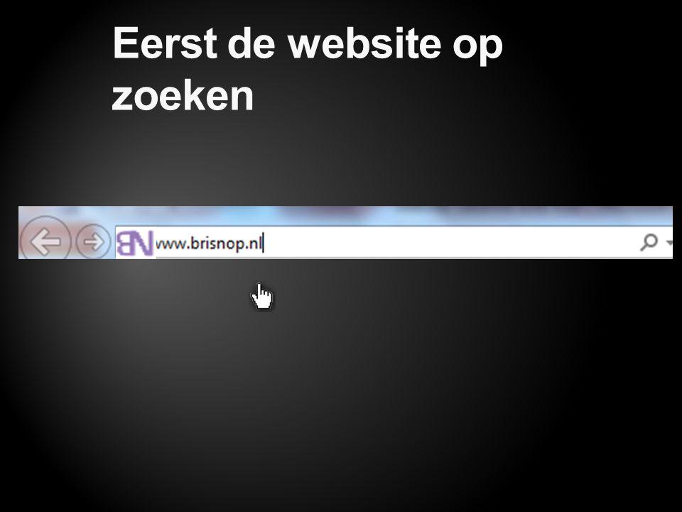 Eerst de website op zoeken