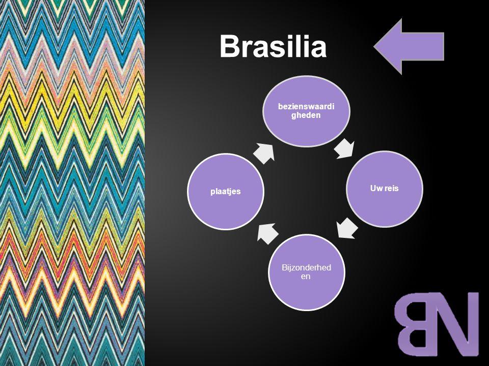 Brasilia bezienswaardigheden Uw reis Bijzonderheden plaatjes