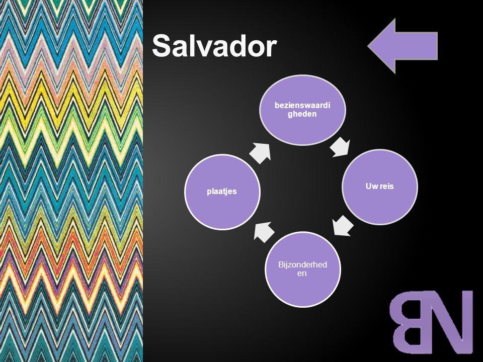 Salvador bezienswaardigheden Uw reis Bijzonderheden plaatjes