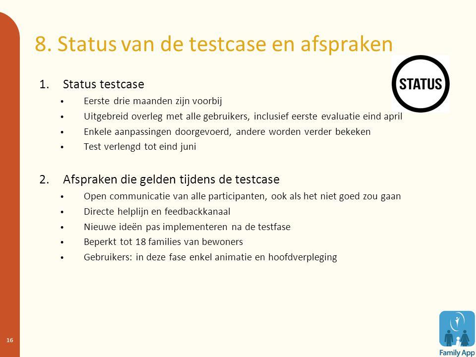 8. Status van de testcase en afspraken