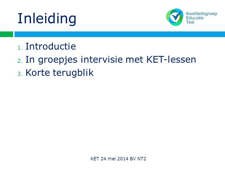 Inleiding Introductie In groepjes intervisie met KET-lessen
