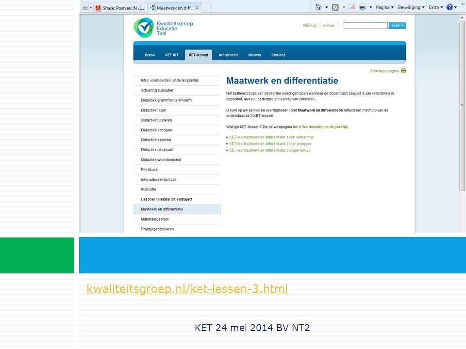 kwaliteitsgroep.nl/ket-lessen-3.html KET 24 mei 2014 BV NT2