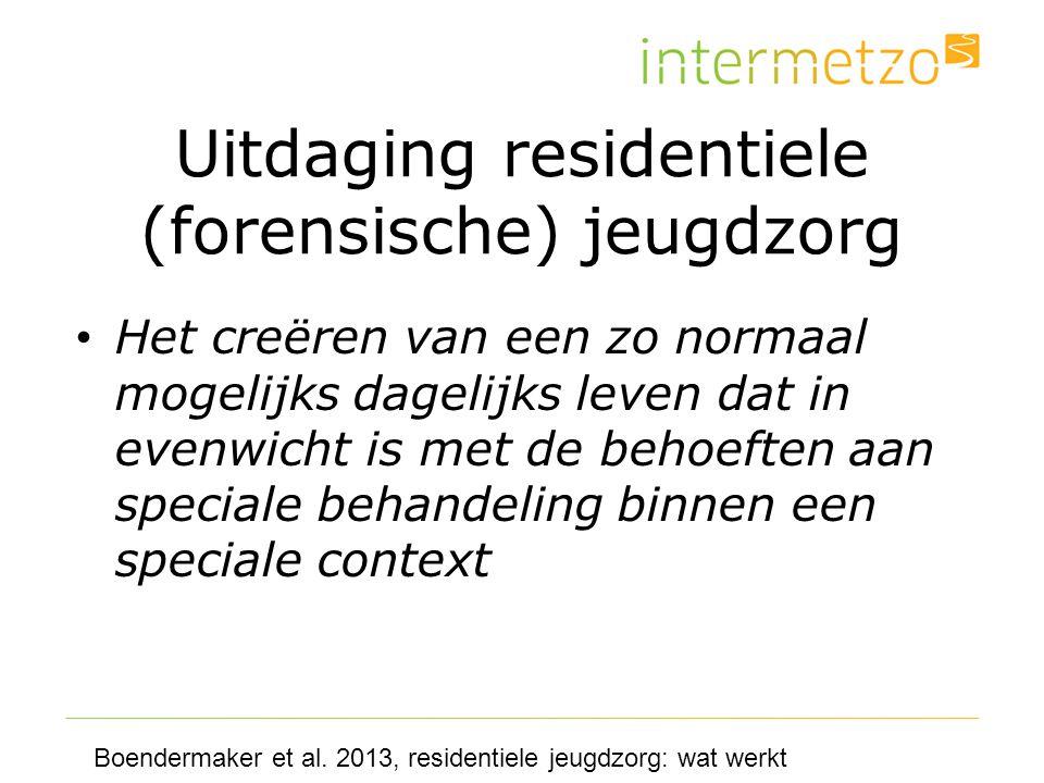 Uitdaging residentiele (forensische) jeugdzorg