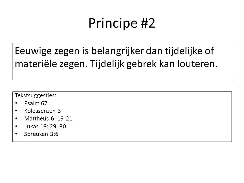 Principe #2 Eeuwige zegen is belangrijker dan tijdelijke of materiële zegen. Tijdelijk gebrek kan louteren.
