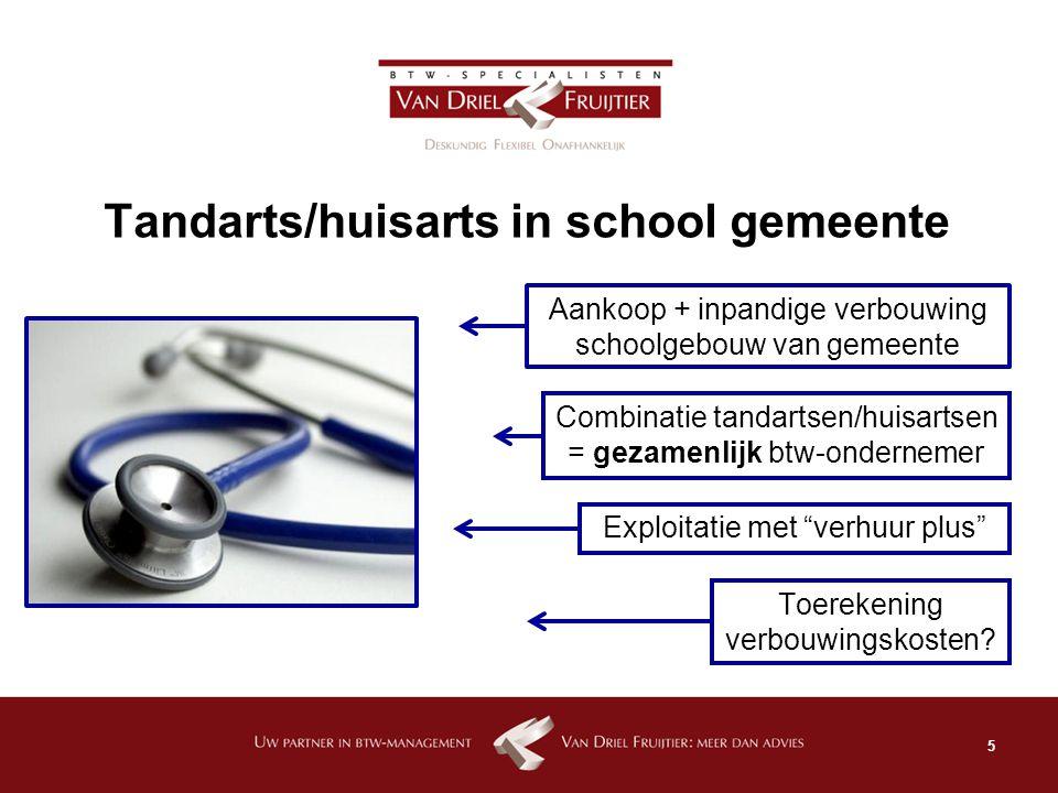 Tandarts/huisarts in school gemeente
