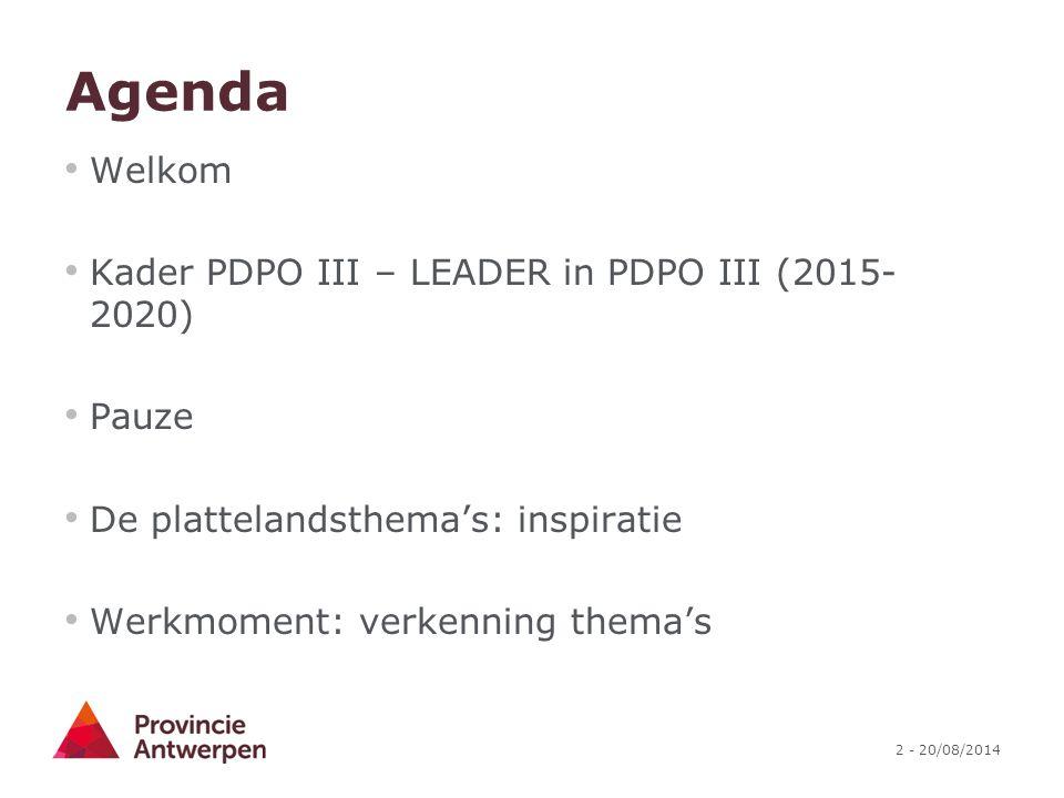 Agenda Welkom Kader PDPO III – LEADER in PDPO III (2015-2020) Pauze