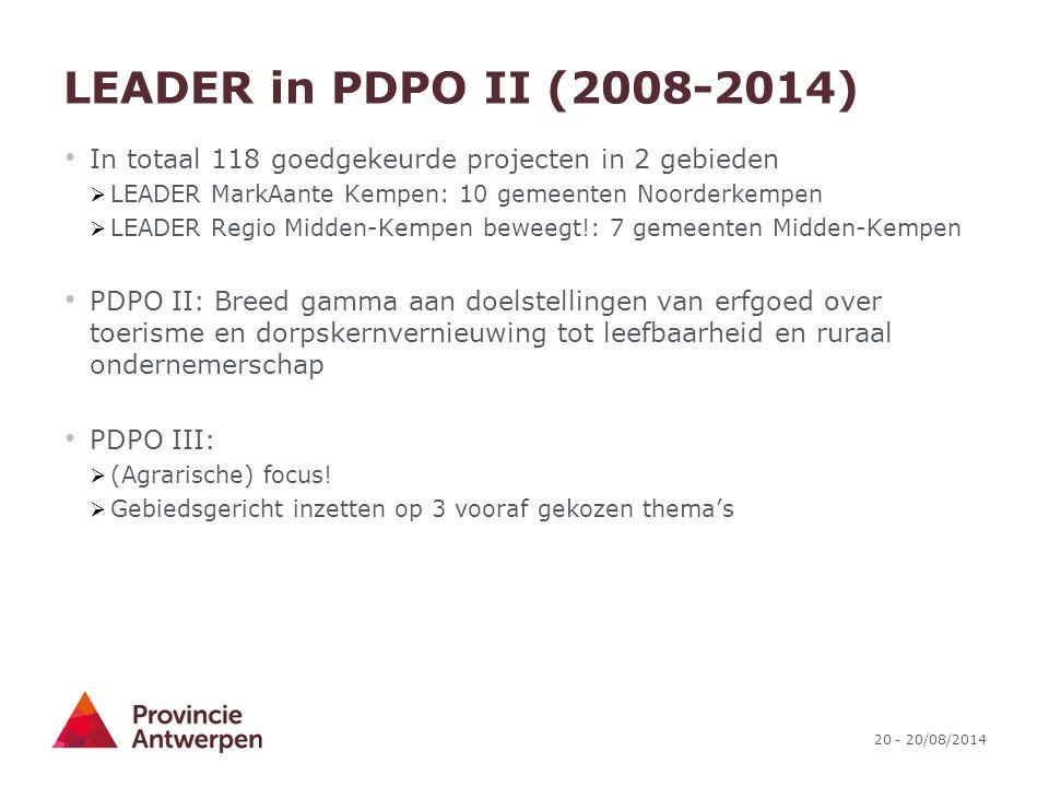 LEADER in PDPO II (2008-2014) In totaal 118 goedgekeurde projecten in 2 gebieden. LEADER MarkAante Kempen: 10 gemeenten Noorderkempen.
