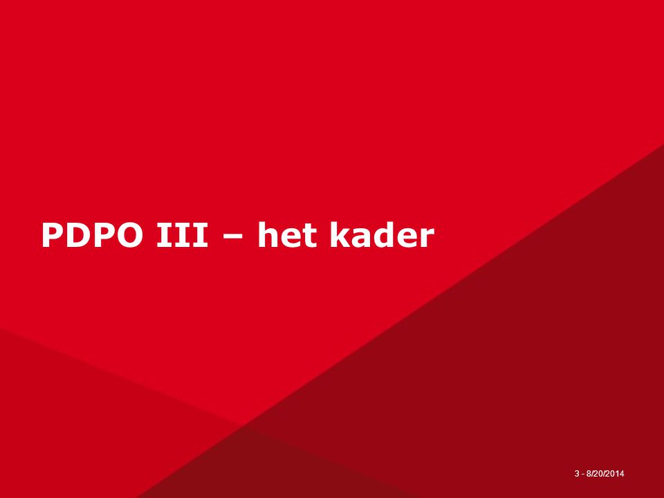 PDPO III – het kader